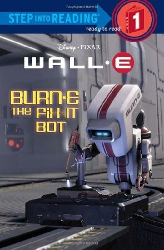 Step Into Reading: Disney: Pixar WALL-E: BURN-E the Fix-It Bot