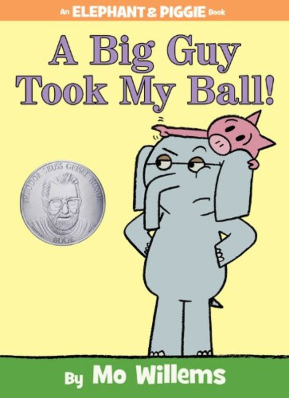 An Elephant and Piggie Book: A Big Guy Took My Ball!